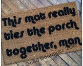 MAT Big Lebowski - ties porch together™ novelty Door mat outdoor houseware Dudeism
