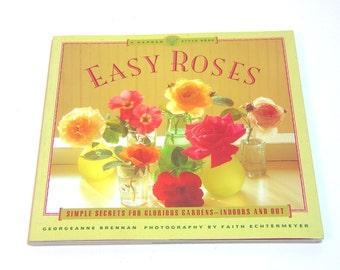 Easy Roses by Georgeanne Brennan, Simple Secrets For Glorious Gardens, Vintage Book