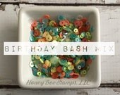 Birthday Bash Sequin Mix - Exclusive Mix - 1 Tablespoon