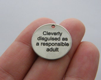 1  Cleverly disguised as a responsible adult charm 20mm  stainless steel TAG9-2