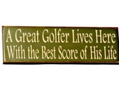 A Great Golfer Lives Here With the Best Score of His Life - Primitive Country Painted Wall Sign, Wall Decor, Golf Sign, Ready to Ship