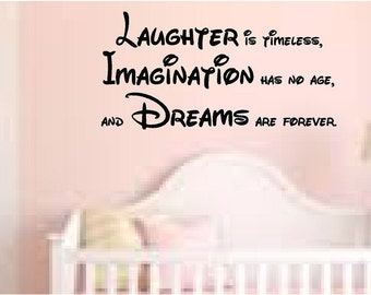 Walt Disney Quote Wall Decal, Laughter is timeless, imagination has no age, and dreams are forever