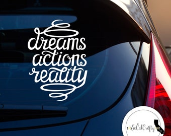 Inspirational Quote Decal, Vinyl Decal, Typography, Laptop Decal, Laptop Sticker, Teacher Sticker, Dreams Actions Reality, Dreams Come True