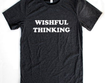 Wishful Thinking T-Shirt UNISEX/MENS  -  Available in S M L XL and four shirt colors