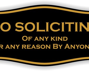 No Soliciting of any kind for any reason