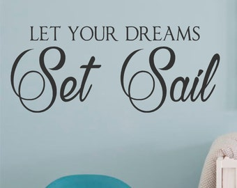 Let your dreams Set Sail- Vinyl Wall Decal- Boys Room- Nursery Decor- Beach Theme- Nautical Decor- Lettering- Vinyl Lettering
