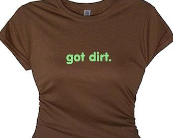 Off Roading Shirt Gardening T Shirt Gardeners Tee Shirt Southern Girl TShirt Girls Jeep Hobby Shirt 4 Wheeling Shirt Off Road Tee Got Dirt