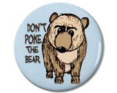 Bear Poke Magnet or Button -M7- | Funny Magnet | Funny Button