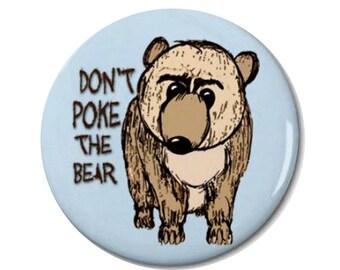 Bear Poke Magnet or Button -M7