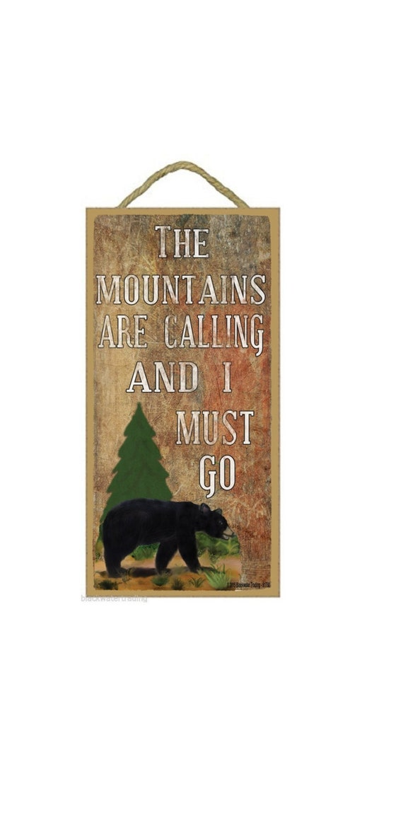 The mountains are calling and i must go by blackwatertradingco for The mountains are calling and i must go metal sign
