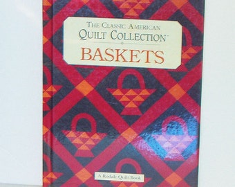 Quilting Book Pattern Book The Classic American Quilt Collection Baskets A Rodale Quilt Book 1994