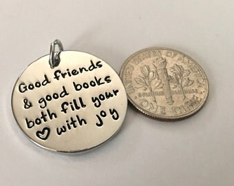 1 - Good Friends and good books both fill your heart with joy pendant, Charm Bracelet, Friend necklace, Book Pendant