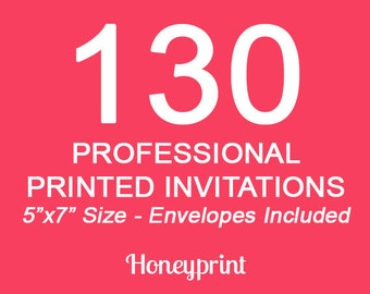 130 PRINTED INVITATIONS with Envelopes Included, Professional Press Printing