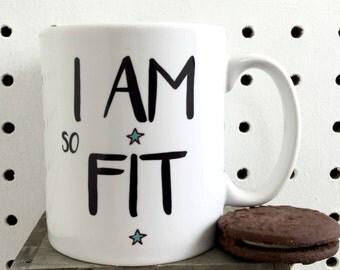 I Am So Fit | Positive Thinking | Affirmation Mug | Mindfulness Gifts