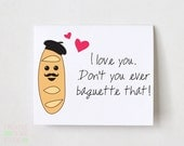 I Love You Don't You Ever Baguette That - Cute Love Card - Funny love Card - BF Card - Husband Card - Card For Boyfriend - funny friendship