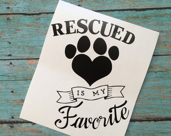 Rescued is my favorite rescue dog Decal