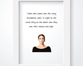 Kim Kardashian Digital Print - Makeup Print - Wall Decor. Wall Art. Funny Quote. Foundation. Poster.