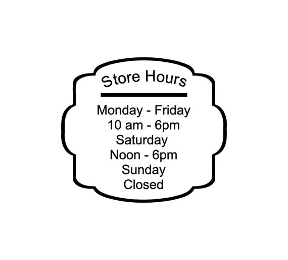 Store Hours / Shop hours / border design / store sign / open closed / vinyl sign / window sign / business hours