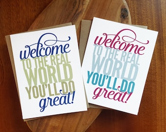 "Funny Congrats Card - ""Welcome to the real world, you'll do great!"" - Graduation, Congratulations, Encouragement"