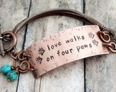 Bracelet for Dog Lover - Love Walks on Four Paws - Dog Paw Prints - Hand Stamped Jewelry - Love Dogs