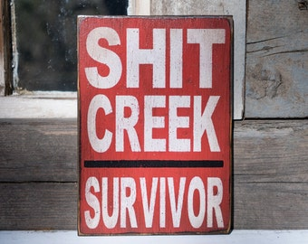 Funny sign Shit Creek survivor sign divorce humor cancer survivor rustic man cave sign funny office sign promotion gift paddle red white