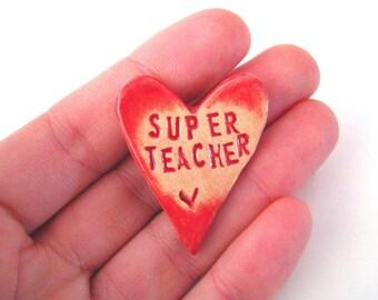 Super Teacher heart Brooch. End of Term Teacher gift. Pillar box red. Made in Wales, UK
