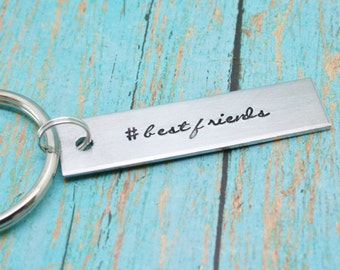 CUSTOM Key Chain ONE # Best Friends Stocking Stuffer Hand Stamped Personalized Hash Tag Friendship Gift Personalized Name Date Quotes
