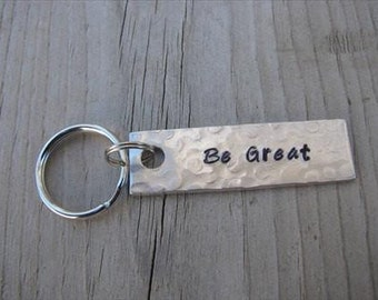 """Be Great Keychain- Hand-stamped Keychain- """"Be Great"""" - SMALL Keychain"""