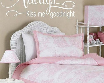 15% OFF Always kiss me goodnight - LARGE Vinyl Lettering wall words graphics Home decor itswritteninvinyl