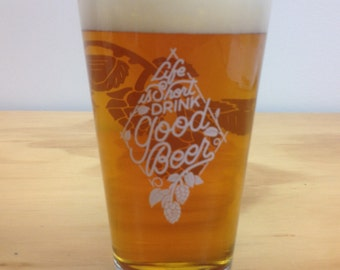 Life Is Short Drink Good Beer Craft Beer Pint Glass - Homebrew Oktoberfest Birthday Christmas Gift