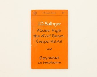 J. D. Salinger - 'Raise High the Roof Beam, Carpenters' and 'Seymour: An Introduction' - Vintage Penguin Book, 1964
