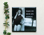 Magnet #38 - Vintage Woman - Wake Up.  Kick Ass.  Repeat. Fun