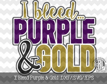 I Bleed Purple and Gold Files INSTANT DOWNLOAD in dxf/svg/eps for use with programs such as Silhouette Studio and Cricut Design Space