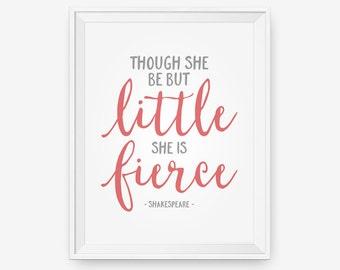 Though she be but little, She is Fierce, Nursery Print, Children Wall Art, Custom Color