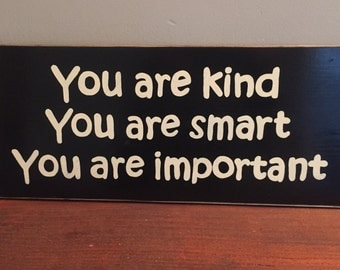 You Are Kind Smart Important Kids Room Decor Wall Wood Sign Plaque is The Help Quote You Pick Color