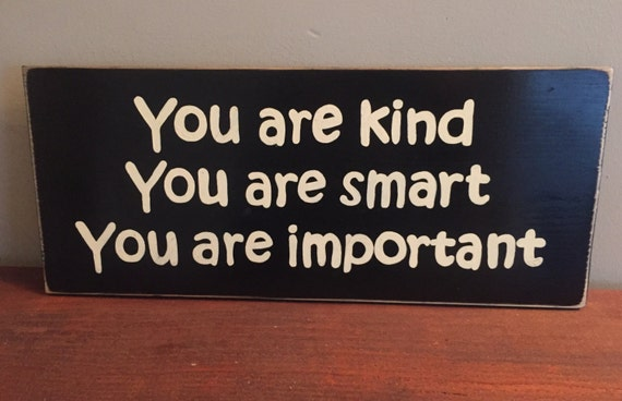 You Are Kind Smart Important Kids Room Decor Wall Wood Sign