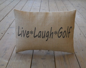 Live Golf Burlap Pillow, Live Laugh Golf,  Sports, INSERT INCLUDED