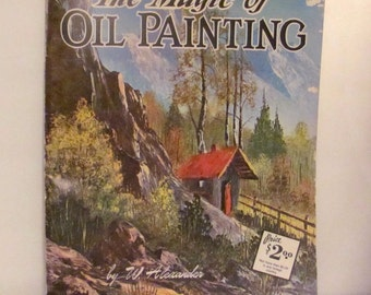 The Magic of Oil Painting by W. Alexander Book