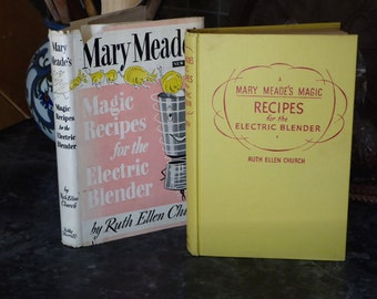 Mary Meade's Magic Recipes for the Electric Blender by Ruth Ellen Church, 1956 Blender Recipes Ruth Church with Dust Jacket