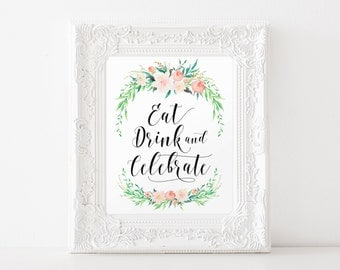"""Instant Download - Delicate Bouquet Eat Drink Celebrate Sign - 8""""x10"""""""