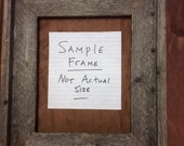 Standard 8x10 Barn Wood Picture Frame, Hand Crafted One at a Time.
