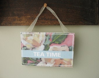 "Roses Sign ""TEA TIME"" 6""x4"""