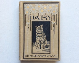 Daisy: The Autobiography of a Cat by Miranda Eliot Swan. Scarce 1900 First Edition.