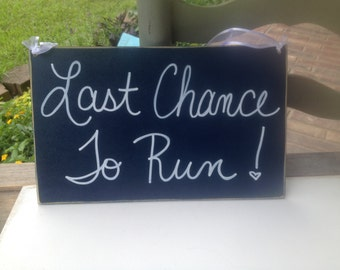 Navy Blue Last Chance To Run Wedding Sign, Wooden Wedding Sign Decor