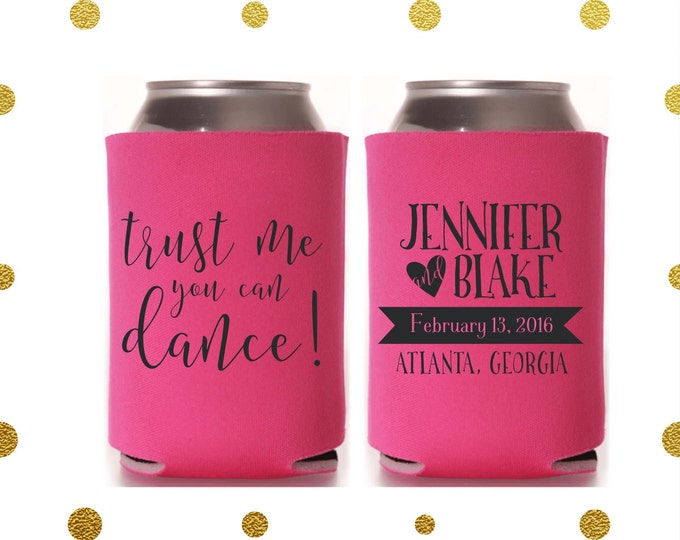 Trust Me You Can Dance | Wedding Can Coolers | Personalized  for Bride and Groom with Wedding Date | Destination Wedding Favor