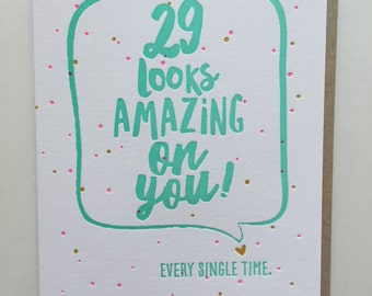 Birthday Card for Best Friend 30th Birthday card, 40th Birthday Card, 29 Looks Amazing On You ...  Letterpress Birthday card DeLuce Design