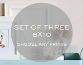 Set of Three 8x10 prints - Choose ANY print