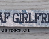 Military Girlfriend Name Tape, Army ACU, Air Force ABU, Navy NWU, Marine Woodland, Marine Marpat or MultiCam, Name Tapes or Tags
