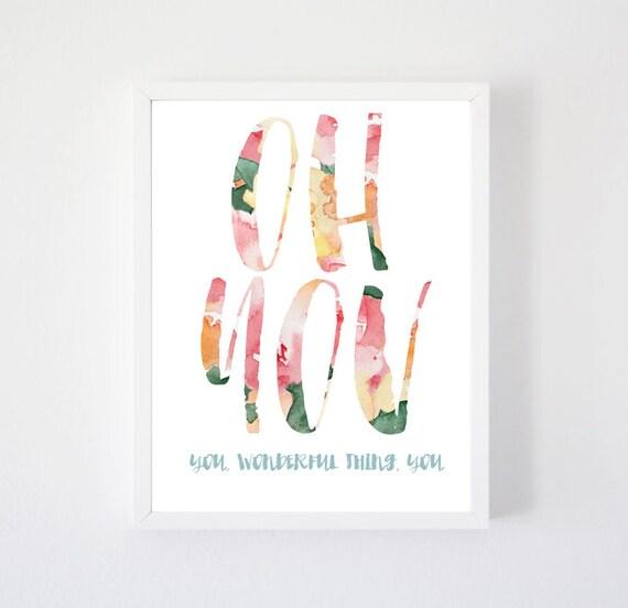 Oh You - Art Print, You Wonderful Thing, Watercolor Art, Floral Art, Word Art