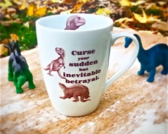 Firefly Serenity Quote Mug, Curse Your Sudden But Inevitable Betrayal, 14 oz Mug, Dinosaurs, Wash Hoban Washburne, Ready to Ship